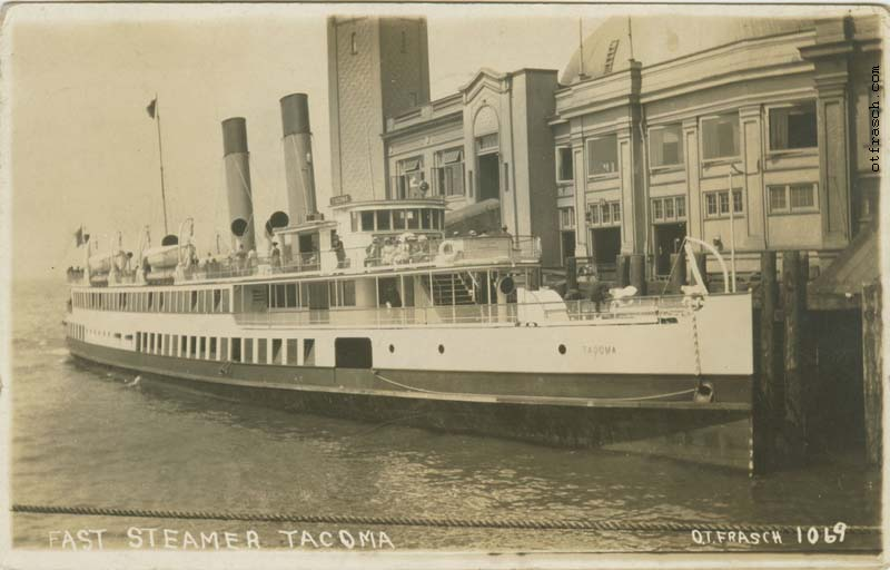 O. T. Frasch Image 1069 - Fast Steamer Tacoma